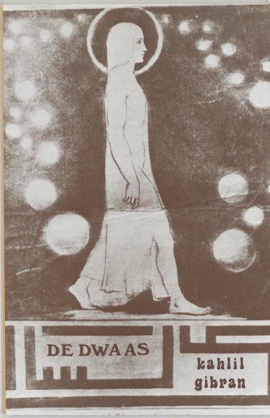 De dwaas - Kahlil Gibran |