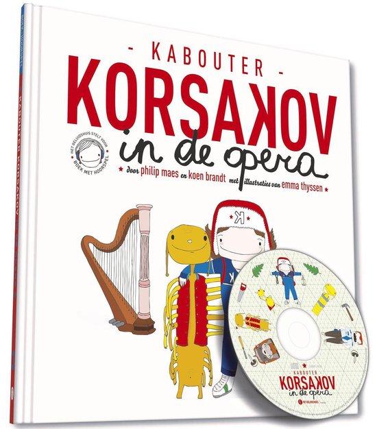 Kabouter Korsakov 3 - Kabouter Korsakov in de opera - Philip Maes |