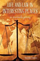 Life and Law in Interesting Places