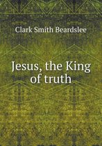 Jesus, the King of Truth