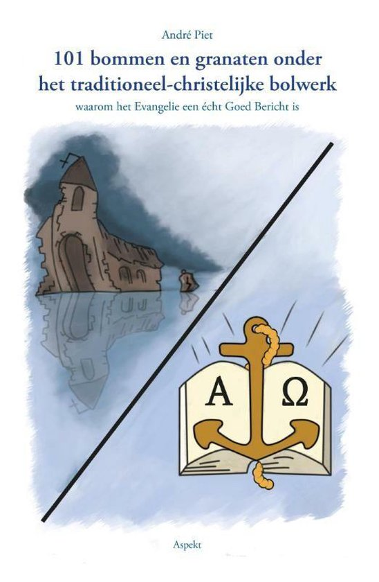 Cover van het boek '101 bommen en granaten onder het traditioneel-christelijke bolwerk' van Sietse Werkman
