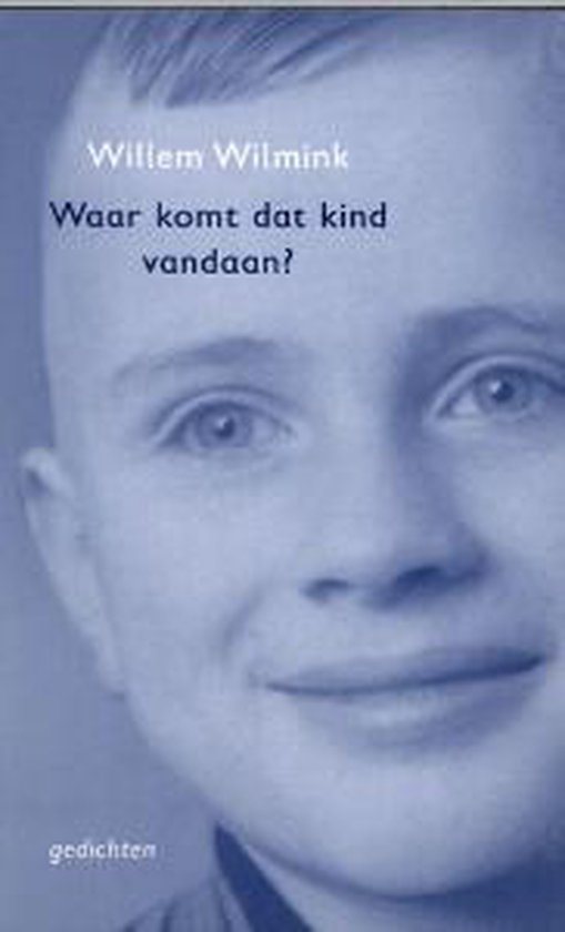 Waar Komt Dat Kind Vandaan? - Willem Wilmink pdf epub