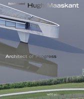 Hugh Maaskant - Architect of Progress