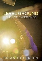 Brian Doerksen - Level Ground: The Live Experience