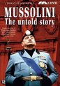 Mussolini - The Untold Story
