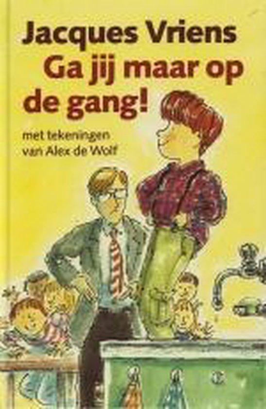 Ga Jij Maar Op De Gang! - Jacques Vriens |