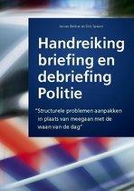 Veilig maken - Handreiking briefing en debriefing politie