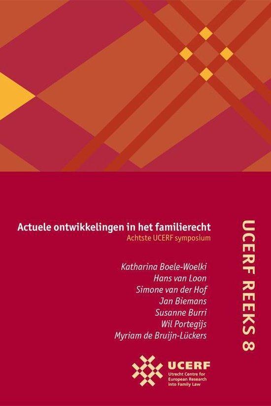 UCERF reeks 8 - Actuele ontwikkelingen in het familierecht Achtste UCERF-symposium - Katharina Boele-Woelki | Fthsonline.com