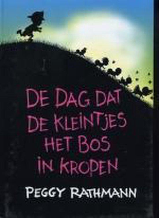 De Dag Dat De Kleintjes Het Bos In Kropen - Peggy Rathmann | Readingchampions.org.uk