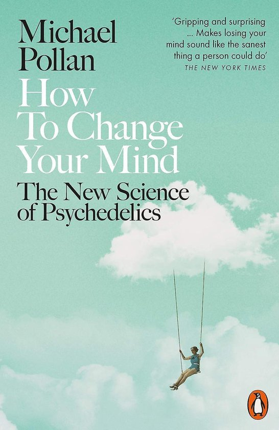 Boek cover How to Change Your Mind : The New Science of Psychedelics van Michael Pollan (Paperback)