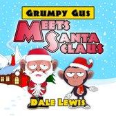 Grumpy Gus Meets Santa Claus