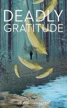 Deadly Gratitude