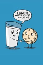 I Love It When You're Inside Me