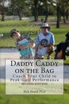 Daddy Caddy on the Bag (Second Edition)