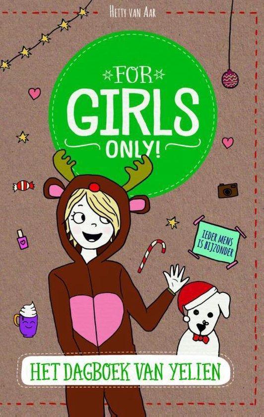 For Girls Only! - Het dagboek van Yelien - Hetty van Aar |
