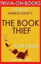 Boekomslag van 'The Book Thief: A Novel by Markus Zusak (Trivia-On-Books)'