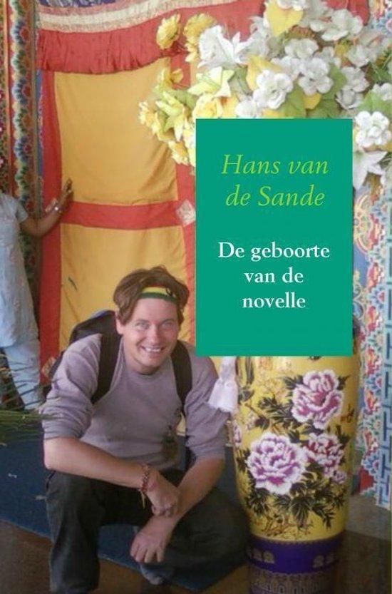 De geboorte van de novelle - Hans van de Sande  