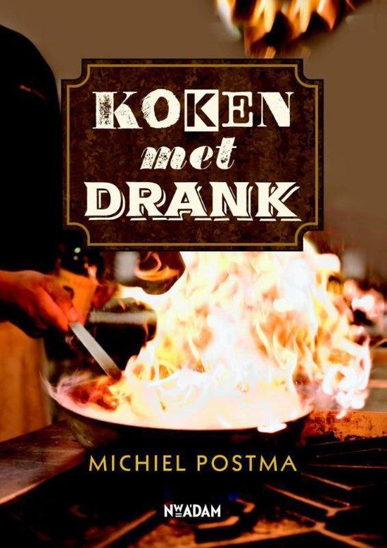 Koken met drank - Michiel Postma |