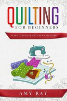 Quilting For Beginners Learn to Quilt in Just a Few Easy Steps