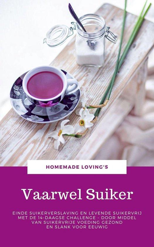 Vaarwel Suiker - Homemade Loving'S |