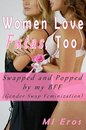 Women Love Futas, Too: Swapped and Popped by My BFF