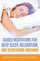 Guided Meditations For Deep Sleep, Relaxation, And Overcoming Insomnia