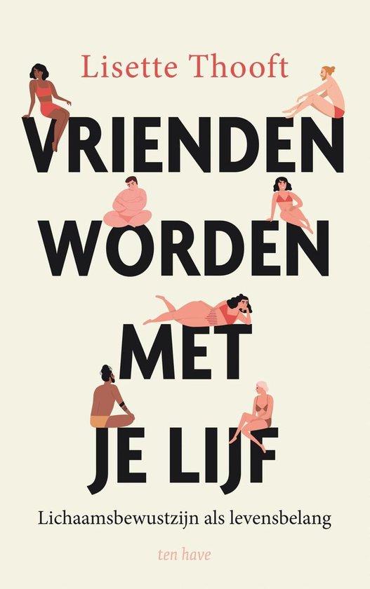 Boek cover Vrienden worden met je lijf van Lisette Thooft (Onbekend)