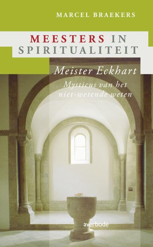 Meesters in spiritualiteit  -   Meister Eckhart
