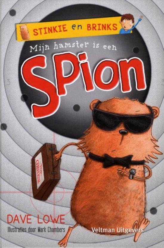 Boek cover Stinkie en Brinks  -   Mijn hamster is een spion van Dave Lowe (Hardcover)