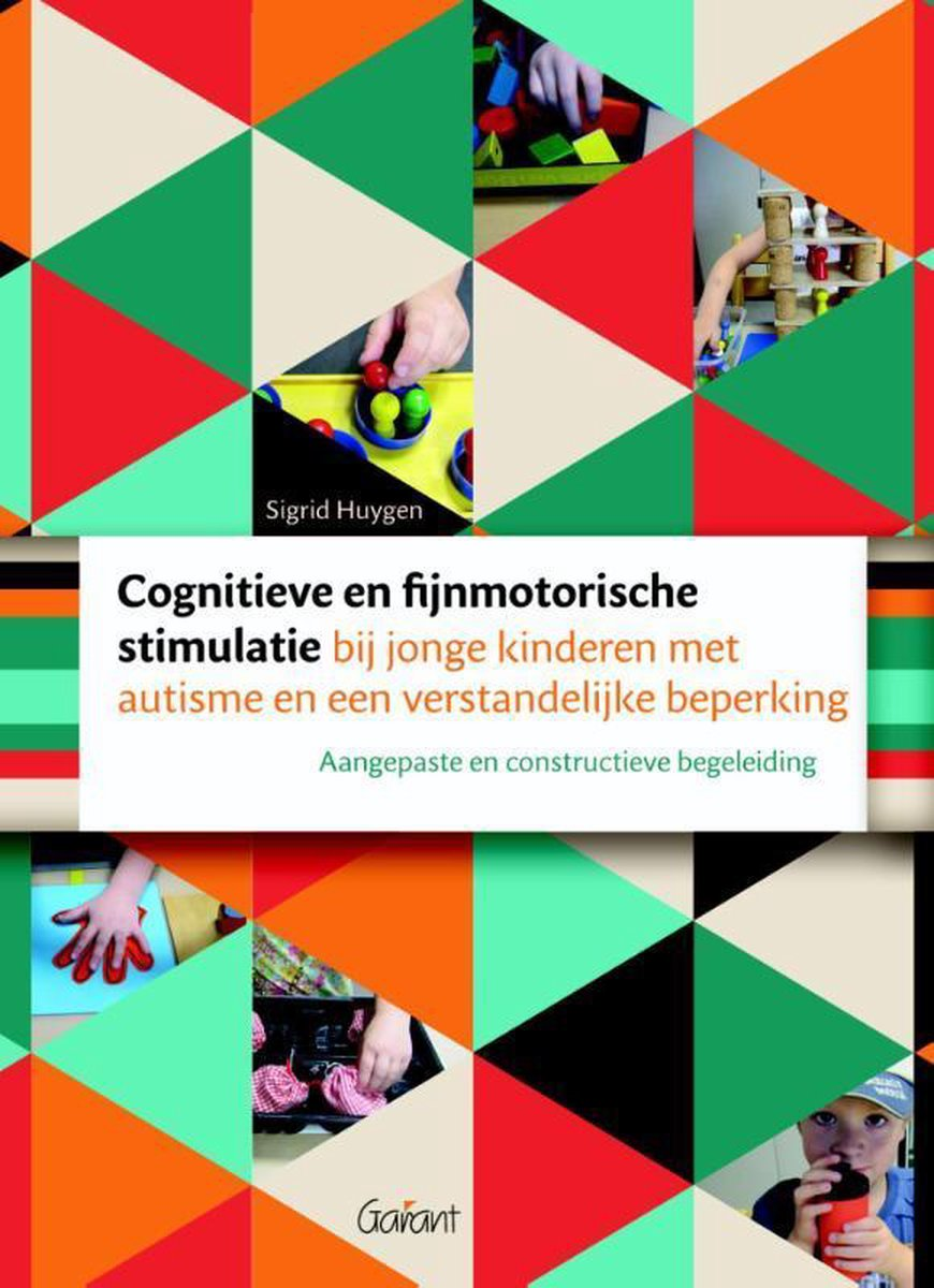 Cognitieve en fijnmotorische stimulatie bij jonge kinderen met autisme en een verstandelijke beperking - Sigrid Huygen