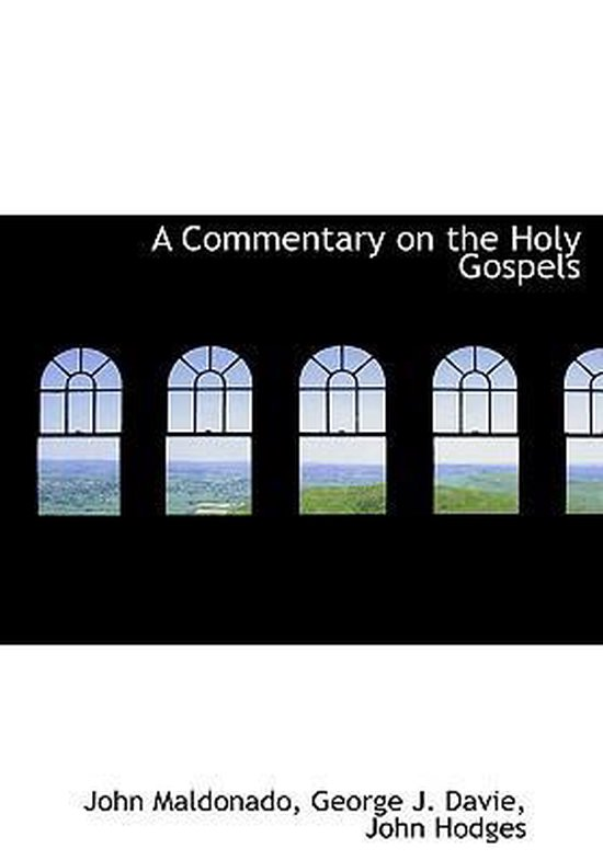 A Commentary on the Holy Gospels