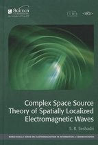 Complex Space Source Theory of Spatially Localized Electromagnetic Waves