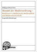 Wandel der Medienordnung - Reaktionen in Medienrecht, Medienpolitik und Medienwissenschaft