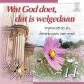 Wat God doet, dat is welgedaan (Improvisaties en bewerkingen voor orgel) - Jubal Juwelen 11