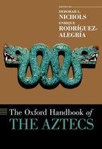 The Oxford Handbook of the Aztecs