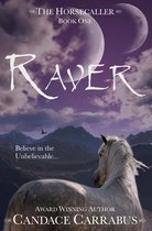 Raver, The Horsecaller: Book One (A Romantic Adventure Fantasy)
