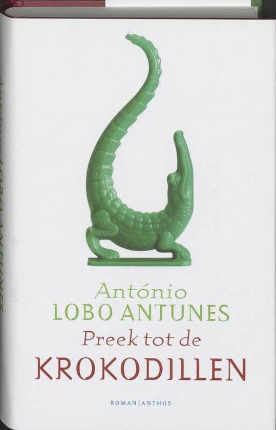Preek Tot De Krokodillen - A. Lobo Antunes |