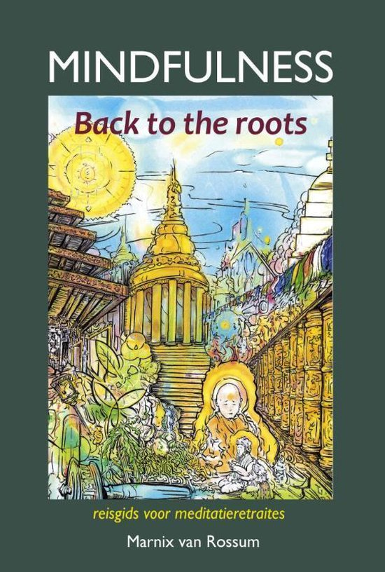 Mindfulness:back to the roots - Marnix van Rossum |