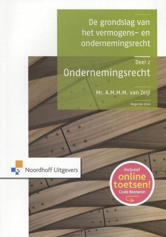De grondslag van het vermogens- en ondernemingsrecht / deel 2 ondernemingsrecht - A.M.M.M. van Zeijl  
