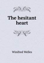 The Hesitant Heart