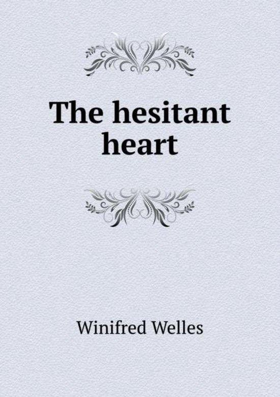 The Hesitant Heart