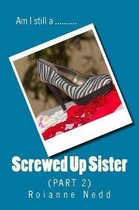 Screwed Up Sister - Part 2