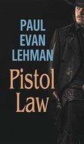 Pistol Law