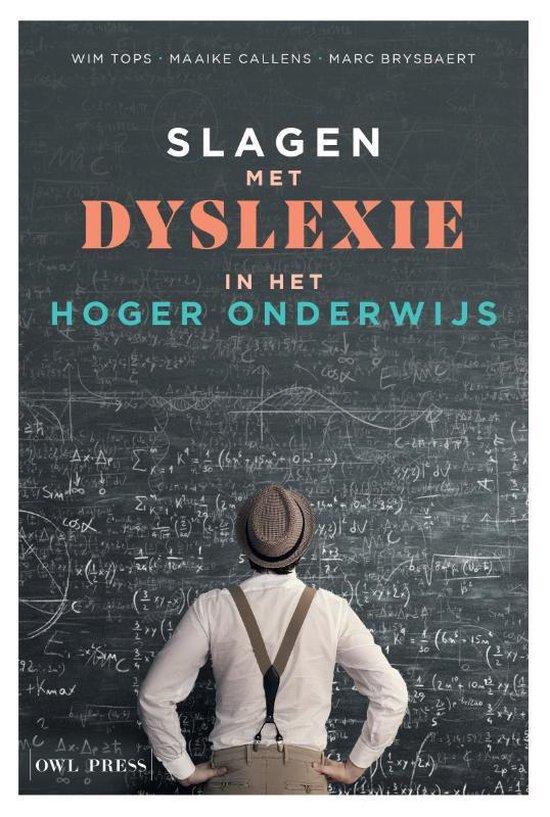 Slagen met dyslexie in het hoger onderwijs - Wim Tops |