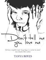 Don't Tell Me You Love Me