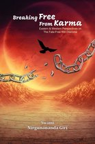 Breaking Free from Karma: Eastern & Western Perspectives on the Fate - Free Will Dilemma