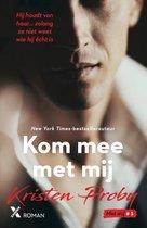 Boek cover Kom mee met mij van Kristen Proby (Paperback)