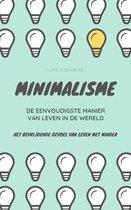 Minimalisme ... De Eenvoudigste Manier Van Leven In De Wereld: Het Bevrijdende Gevoel Van Leven Met Minder