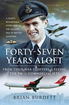 Forty-Seven Years Aloft