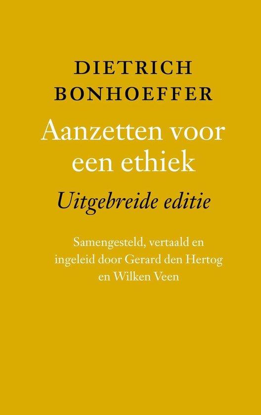 Aanzetten voor een ethiek - Dietrich Bonhoeffer |